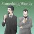 Something Wonky
